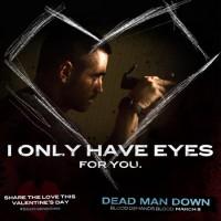 """Постеры фильма """"Dead man down"""" на тему Дня Святого Валентина."""