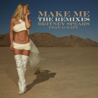 Бритни Спирс. Make Me... (feat. G-Eazy) [The Remixes]