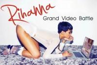RIHANNA GRAND VIDEO BATTLE: RISE