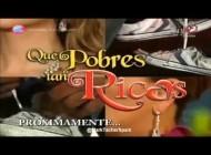 """1º promo """"Qué Pobres Tan Ricos"""""""